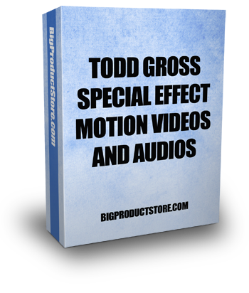 Todd Gross Special Effect Motion Videos & Audios