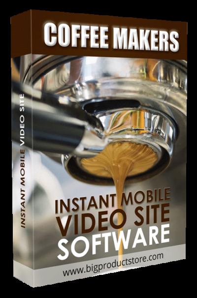 CoffeeMakersInstantMobileVideoSiteSoftware