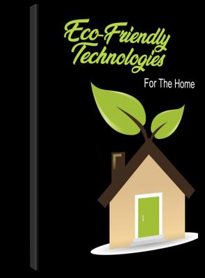EcoFriendlyTechnologiesForTheHome